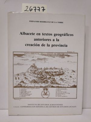 ALBACETE EN TEXTOS GEOGRÁFICOS ANTERIORES A LA CREACIÓN DE LA PROVINCIA