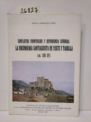 CONFLICTOS FRONTERIZOS Y DEPENDENCIA SEÑORIAL: LA ENCOMIENDA SANTIAGUISTA DE YESTE Y TAIBILLA (SS.XIII-XV)