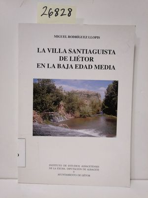 VILLA SANTIAGUISTA DE LIETOR EN LA BAJA EDAD MEDIA, LA