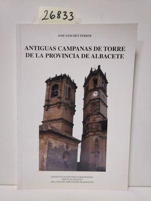 ANTIGUAS CAMPANAS DE TORRE DE LA PROVINCIA DE ALBACETE