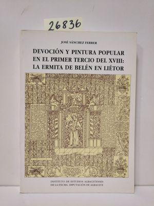 DEVOCIÓN Y PINTURA POPULAR EN EL PRIMER TERCIO DEL XVIII: LA ERMITA DE BELÉN EN LIÉTOR