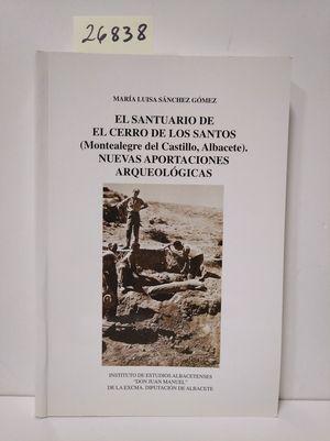 EL SANTUARIO DE EL CERRO DE LOS SANTOS (MONTEALEGRE DEL CASTILLO, ALBACETE). NUEVAS APORTACIONES ARQUEOLÓGICAS.