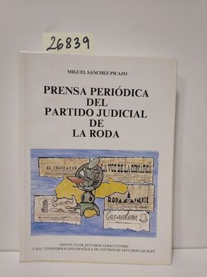 PRENSA PERIÓDICA DEL PARTIDO JUDICIAL DE LA RODA
