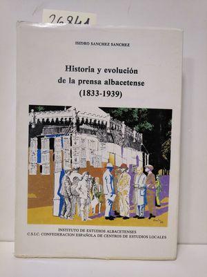 HISTORIA Y EVOLUCIÓN DE LA PRENSA ALBACETENSE (1833-1939)