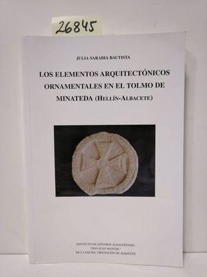 LOS ELEMENTOS ARQUITECTÓNICOS ORNAMENTALES EN EL TOLMO DE MINATEDA (HELLÍN-ALBACETE)