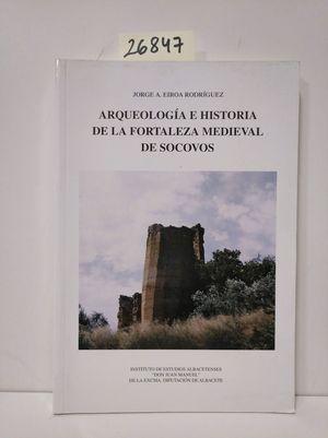 ARQUEOLOGÍA E HISTORIA DE LA FORTALEZA MEDIEVAL DE SOCOVOS