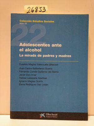 ADOLESCENTES ANTE EL ALCOHOL.