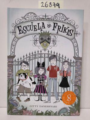 ESCUELA DE FRIKIS (ESCUELA DE FRIKIS 1)
