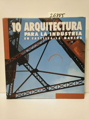 ARQUITECTURA PARA LA INDUSTRIA EN CASTILLA-LA MANCHA 10