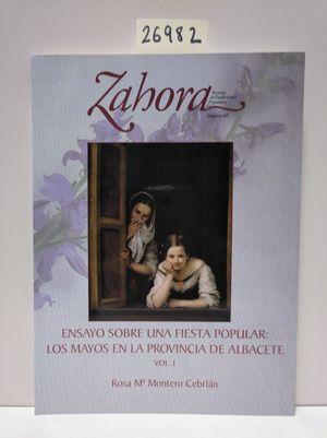 ZAHORA Nº 60. ENSAYOS SOBRE UNA FIESTA POPULAR: LOS MAYOS EN LA PROVINCIA DE ALBACETE VOL.I