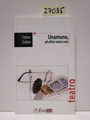 UNAMUNO, AD ALTIOR NATUS SUM