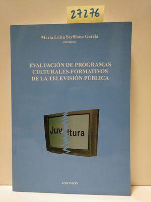 EVALUACIÓN DE PROGRAMAS-CULTURALES FORMATIVOS DE LA TELEVISIÓN PÚBLICA.