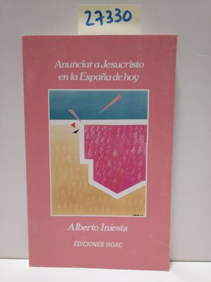 ANUNCIAR A JESUCRISTO EN LA ESPAÑA DE HOY