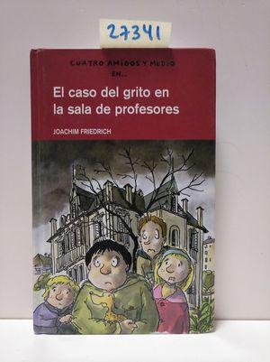 4 AMIGOS Y 1/2: EL CASO DEL GRITO EN LA SALA DE PROFESORES