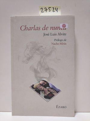 CHARLAS DE NUNCA. PRÓLOGO DE NACHO MIRÁS