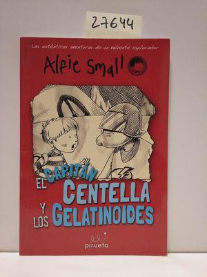 EL CAPITÁN CENTELLAS Y LOS GELATINODES. DIARIO DE ALFIE SMALL VOL. 4
