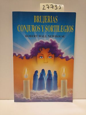 BRUJERÍAS, CONJUROS Y SORTILEGIOS