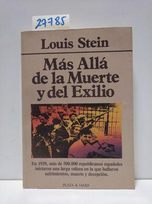 MAS ALLÁ DE LA MUERTE Y EL EXILIO. (LOS REPUBLICANOS ESPAÑOLES EN FRANCIA 1939-1955)