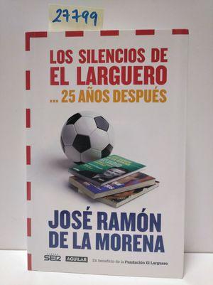 LOS SILENCIOS DE EL LARGUERO... 25 AÑOS DESPUÉS