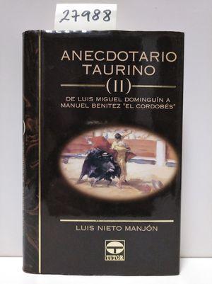 ANECDOTARIO TAURINO II. DE LUIS MIGUEL DOMINGUIN A MANUEL BENÍTEZ