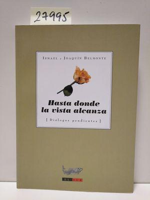 HASTA DONDE ALCANZA LA VISTA