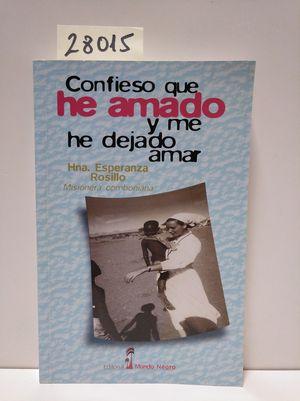CONFIESO QUE HE AMADO Y ME HE DEJADO AMAR