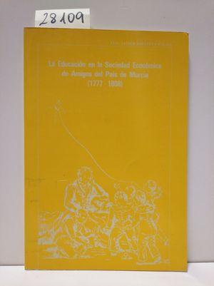 EDUCACIÓN EN LA SOCIEDAD ECONÓMICA DE AMIGOS DEL PAÍS DE MURCIA 1777-1808, LA