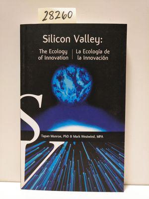 SILICON VALLEY: LA ECOLOGÍA DE LA INNOVACIÓN