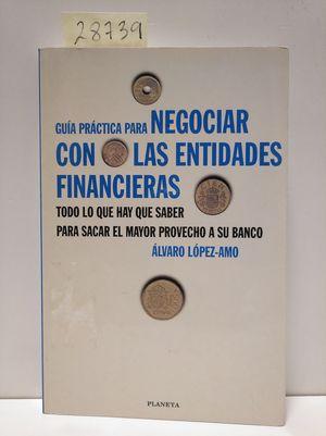 GUÍA PRÁCTICA PARA NEGOCIAR CON LAS ENTIDADES FINANCIERAS
