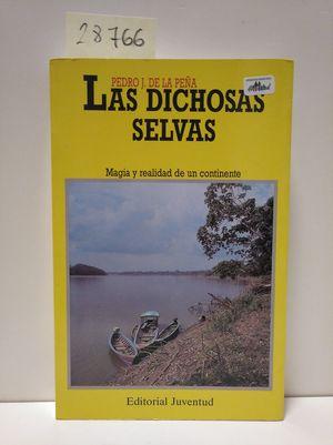LAS DICHOSAS SELVAS