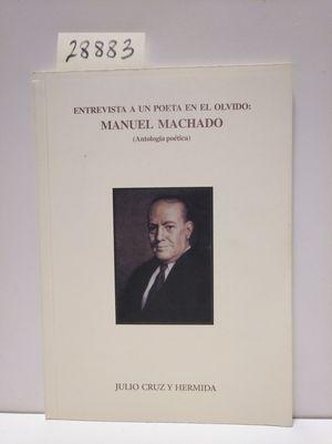 ENTREVISTA A UN POETA EN EL OLVIDO: MANUEL MACHADO