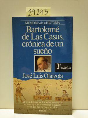 BARTOLOMÉ DE LAS CASAS. CRÓNICA DE UN SUEÑO