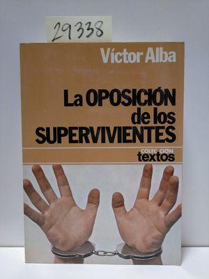 OPOSICIÓN DE LOS SUPERVIVIENTES, LA
