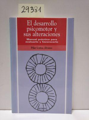 EL DESARROLLO PSICOMOTOR Y SUS ALTERACIONES