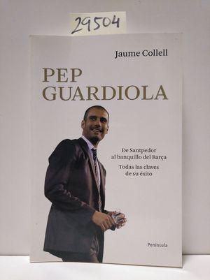 PEP GUARDIOLA. DE SANTPEDOR AL BANQUILLO DEL BARÇA