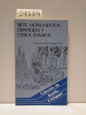 SIETE MONUMENTOS ESPAÑOLES Y OTROS ENSAYOS