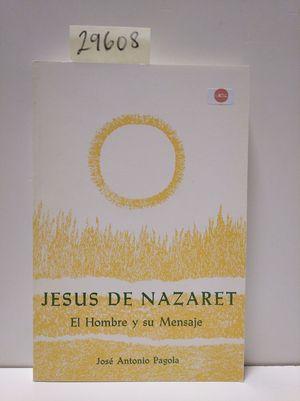 JESÚS DE NAZARET. EL HOMBRE Y SU MENSAJE