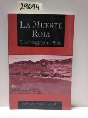 LA MUERTE ROSA, LA CONJURA DE SEXI