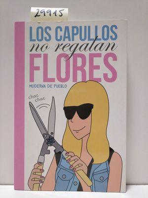 LOS CAPULLOS NO REGALAN FLORES