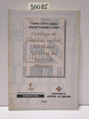 CATÁLOGO DE COMEDIAS SUELTAS DEL MUSEO NACIONAL DEL TEATRO DE ALMAGRO