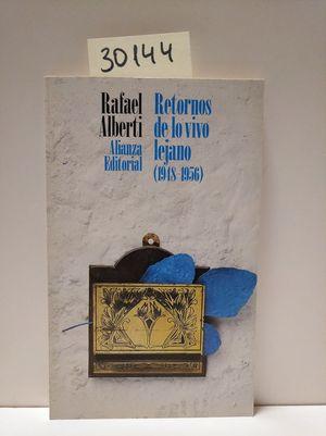 RETORNOS DE LO VIVO LEJANO (1948-1956)