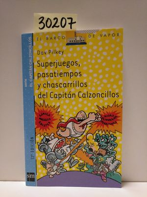 SUPERJUEGOS, PASATIEMPOS Y CHASCARRILLOS DEL CAPITÁN CALZONCILLOS