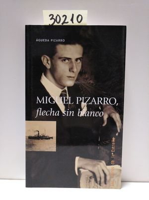 MIGUEL PIZARRO, FLECHA SIN BLANCO