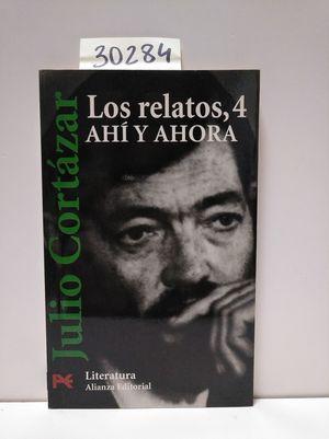 LOS RELATOS, 4. AHÍ Y AHORA