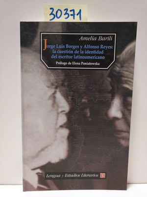 JORGE LUIS BORGES Y ALFONSO REYES : LA CUESTIÓN DE LA IDENTIDAD DEL ESCRITOR LATINOAMERICANO