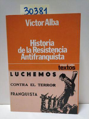 HISTORIA DE LA RESISTENCIA ANTIFRANQUISTA