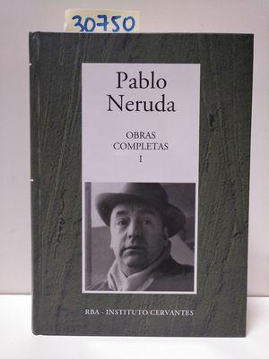 PABLO NERUDA. OBRAS COMPLETAS I