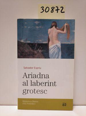 ARIADNA AL LABERINT GROTESC
