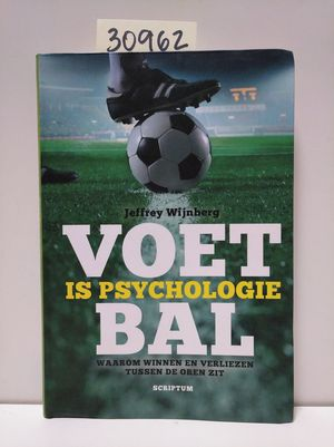 VOETBAL IS PSYCHOLOGIE