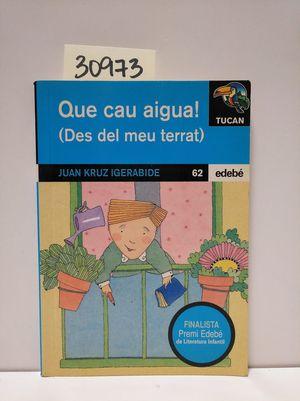 QUE CAU AIGUA  (DES D'EL MEU TERRAT)